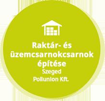 fobb referenciak modositas\Raktár- és üzemcsarnokcsarnok építése Szeged Poliunion Kft.
